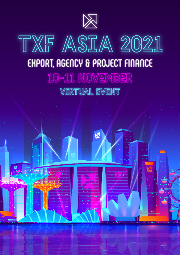 TXF Asia Export, Agency & Project Finance 2021: Virtual