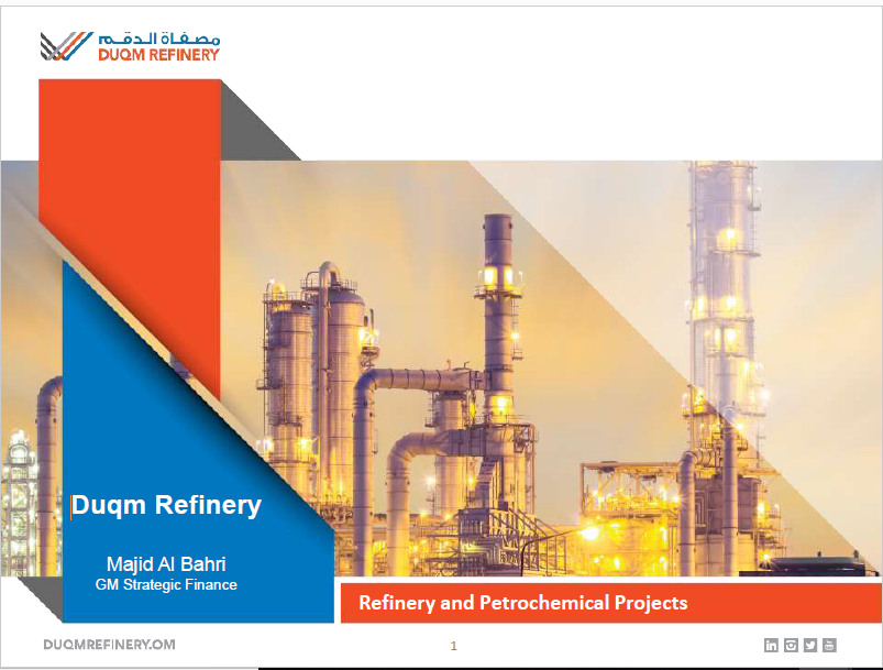 Day Two 1300 - Case Study: Refining the Syndicated ECA Deal. Majid Al Bahri, Duqm Refinery and Petrochemicals Industries Company